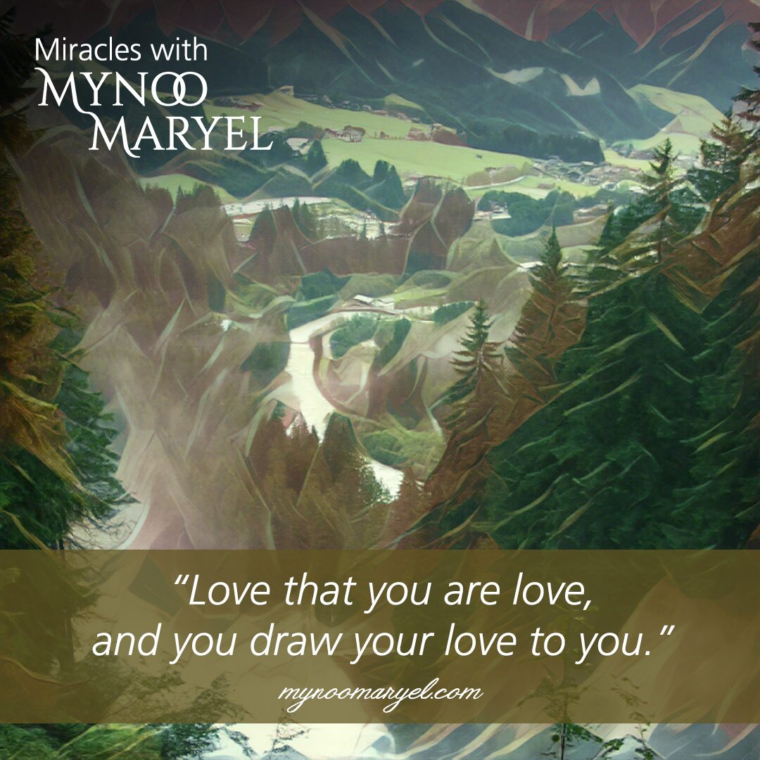 Love that you are love!